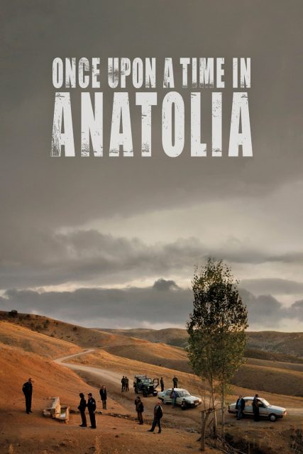 "Poster for the movie ""Once Upon a Time in Anatolia"""